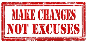 Make Changes Not Excuses